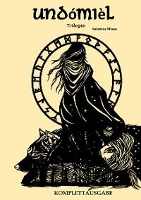 Cover Undómièl Trilogie