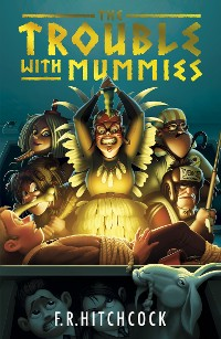 Cover The Trouble with Mummies