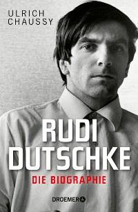 Cover Rudi Dutschke. Die Biographie