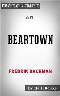 Cover Beartown: A Novel byFredrik Backman | Conversation Starters