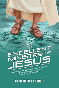 Cover The Excellent Ministry of Jesus