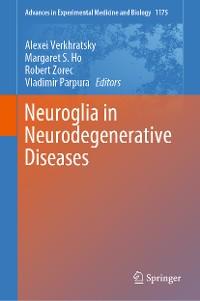 Cover Neuroglia in Neurodegenerative Diseases