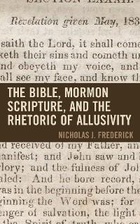 Cover The Bible, Mormon Scripture, and the Rhetoric of Allusivity