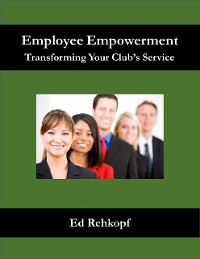 Cover Employee Empowerment – Transforming Your Club's Service