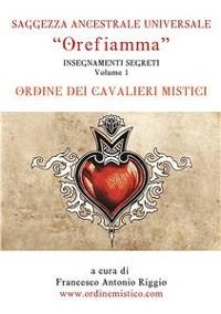 Cover Orefiamma - Volume 1 - Insegnamenti Segreti - Saggezza Ancestrale Universale