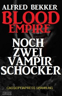 Cover Blood Empire: Noch zwei Vampir Schocker