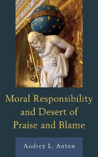 Cover Moral Responsibility and Desert of Praise and Blame