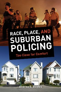 Cover Race, Place, and Suburban Policing