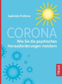 Cover Corona - Wie Sie die psychischen Herausforderungen meistern