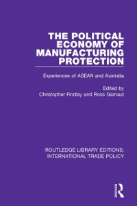 Cover Political Economy of Manufacturing Protection