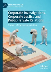 Cover Corporate Investigations, Corporate Justice and Public-Private Relations