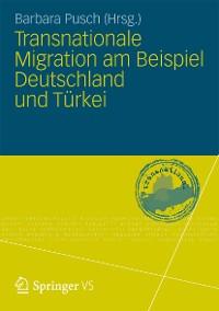 Cover Transnationale Migration am Beispiel Deutschland und Türkei