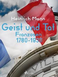 Cover Geist und Tat - Franzosen 1780-1930