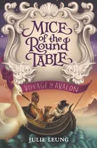 Cover Mice of the Round Table #2: Voyage to Avalon