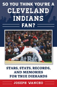 Cover So You Think You're a Cleveland Indians Fan?