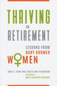 Cover Thriving in Retirement: Lessons from Baby Boomer Women