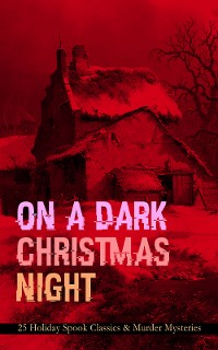 Cover ON A DARK CHRISTMAS NIGHT – 25 Holiday Spook Classics & Murder Mysteries
