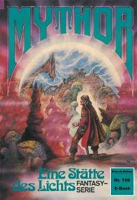 Cover Mythor 168: Eine Stätte des Lichts