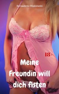 Cover Meine Freundin will dich fisten