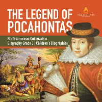 Cover The Legend of Pocahontas | North American Colonization | Biography Grade 3 | Children's Biographies