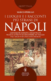 Cover I luoghi e i racconti più strani di Napoli