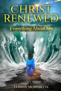 Cover CHRIST RENEWED EVERYTHING ABOUT ME