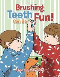 Cover Brushing Teeth Can Be Fun
