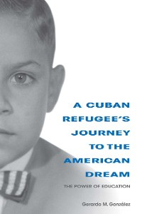 Cover A Cuban Refugee's Journey to the American Dream