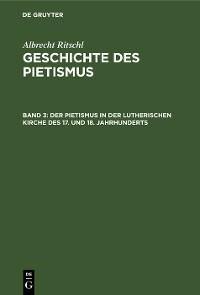 Cover Der Pietismus in der lutherischen Kirche des 17. und 18. Jahrhunderts