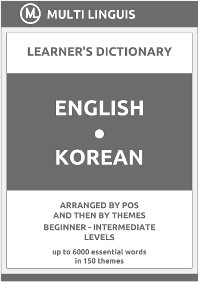 Cover English-Korean Learner's Dictionary (Arranged by PoS and Then by Themes, Beginner - Intermediate Levels)