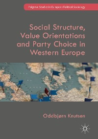 Cover Social Structure, Value Orientations and Party Choice in Western Europe