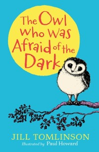 Cover Owl Who Was Afraid of the Dark