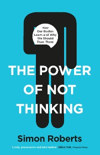 Cover The Power of Not Thinking