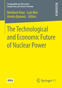 Cover The Technological and Economic Future of Nuclear Power
