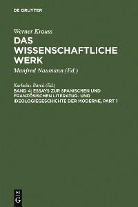 Cover Essays zur spanischen und französischen Literatur- und Ideologiegeschichte der Moderne