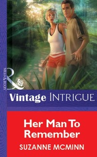 Cover Her Man To Remember (Mills & Boon Vintage Intrigue)