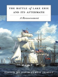 Cover The Battle of Lake Erie and Its Aftermath
