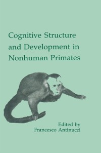 Cover Cognitive Structures and Development in Nonhuman Primates