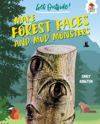 Cover Make Forest Faces and Mud Monsters