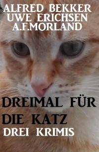 Cover Dreimal für die Katz: Drei Krimis