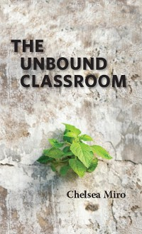 Cover The Unbound Classroom
