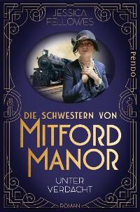 Cover Die Schwestern von Mitford Manor – Unter Verdacht