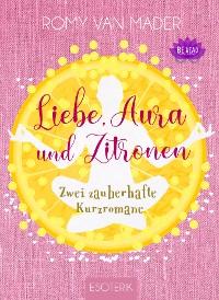 Cover Liebe, Aura und Zitronen