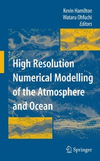 Cover High Resolution Numerical Modelling of the Atmosphere and Ocean