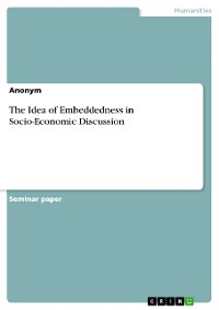 Cover The Idea of Embeddedness in Socio-Economic Discussion