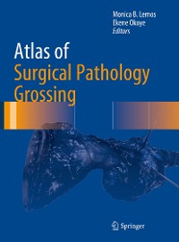 Cover Atlas of Surgical Pathology Grossing
