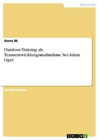 Cover Outdoor-Training als Teamentwicklungsmaßnahme bei Adam Opel