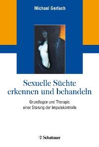 Cover Sexuelle Süchte erkennen und behandeln