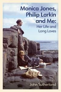 Cover Monica Jones, Philip Larkin and Me