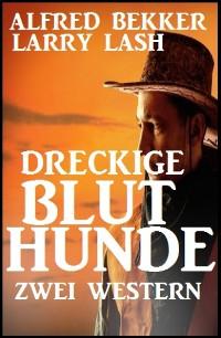 Cover Dreckige Bluthunde: Zwei Western